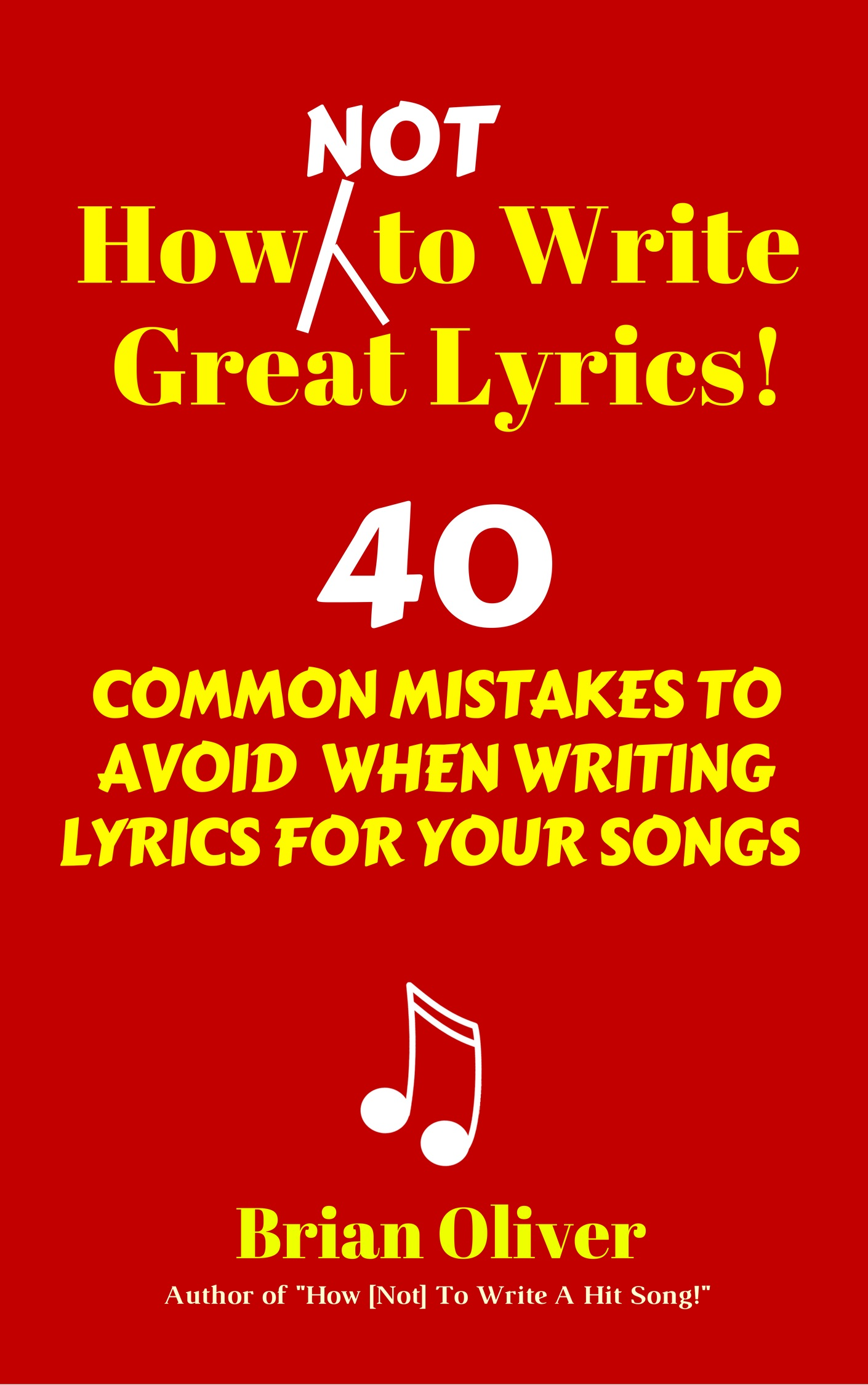 HOW (NOT) TO WRITE GREAT LYRICS! 40 COMMON MISTAKES TO AVOID